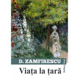 Viata la tara | Duiliu Zamfirescu