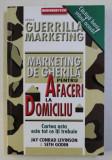 MARKETING DE GHERILA PENTRU AFACERI LA DOMICILIU de JAY CONRAD LEVISON&SETH GODIN 1995