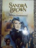 Matase Frantuzeasca - Sandra Brown ,290681