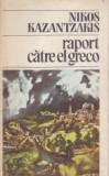 Carte veche 1986,ca NOUA,RAPORT CATRE EL GRECO-NIKOS KAZANTZAKIS,T.GRATUIT