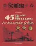 Cumpara ieftin Scinteia. 45 De Ani De Socialism - Ion Stefanovici