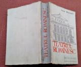 Teatrul Romanesc. Privire istorica Volumul 1 - Ioan Massoff, Alta editura, 1961