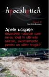 Apele ucigase - dezastrele naturale care ne-au lovit in ultimele secole, avertismente pentru un viitor tragic' Colectia APOCALIPTICA (vol. III)/Ioan A