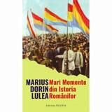 Mari Momente din Istoria Romanilor/M. D. Lulea