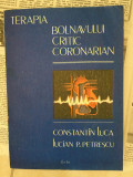 Terapia bolnavului critic coronarian, Constantin Luca, Lucian P Petrescu - 1987