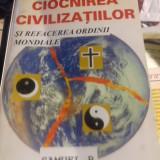 CIOCNIREA CIVILIZATIILOR SI REFACEREA ORDINII MONDIALE- SAMUEL P  HUNTINGTON