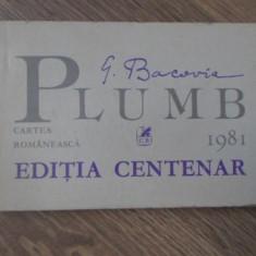 PLUMB. EDITIA CENTENAR - G. BACOVIA