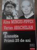 TRANZITIA. PRIMII 25 DE ANI-ALINA MUNGIU-PIPPIDI IN DIALOG CU VARTAN ARACHELIAN