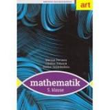 MATEMATICA. Clasa a V-a. MANUAL. Limba germana. Matematik. 5. Klasse - Marius Perianu, Catalin Stanica, Stefan Smarandoiu