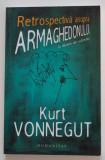 Kurt Vonnegut - Retrospectivă asupra Armaghedonului (cu desene ale autorului)