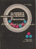 Cumpara ieftin Elemente De Teoria Probabilitatilor Si Statistica - Gh. Mihoc, N. Micu