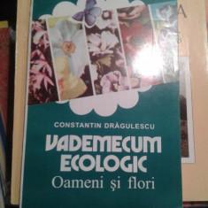 VEDEMECUM ECOLOGIC OAMENI SI FLORI-CONSTANTIN DRAGULESCU