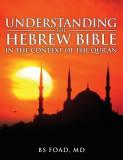 Understanding the Hebrew Bible: In the Context of the Quran