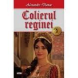 Colierul reginei vol 2/3 - Alexandre Dumas
