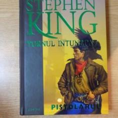 TURNUL INTUNECAT. PISTOLARUL de STEPHEN KING 2009