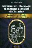 Cumpara ieftin Serviciul de Informații al justiției dezvăluit din interior, vol. I-Corupția la nivel înalt: masa de manevră a Rusiei și Ungariei
