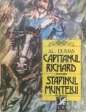 CAPITANUL RICHARD * STAPANUL MUNTELUI - Al. Dumas