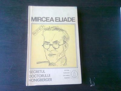 SECRETUL DOCTORULUI HONIGBERGER - MIRCEA ELIADE foto
