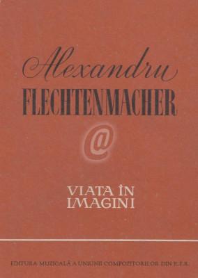 Alexandru Flechtenmacher - viata in imagini foto