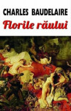 Cumpara ieftin Florile Raului/Charles Baudelaire