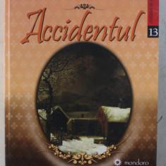 ACCIDENTUL de MIHAIL SEBASTIAN , 2013