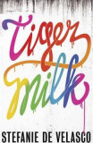 Tiger Milk - Stefanie de Velasco