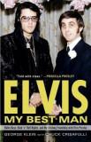 Elvis: My Best Man: Radio Days, Rock 'n' Roll Nights, and My Lifelong Friendship with Elvis Presley