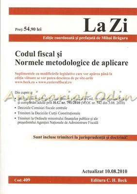 Codul Fiscal Si Normele Metodologice De Aplicare 2010 - Editie: Mihai Bragaru