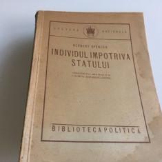 HERBERT SPENCER, INDIVIDUL CONTRA STATULUI. PREFATA NAE IONESCU. BUCURESTI 1924