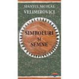 Simboluri si semne - sf. Nicolae Velimirovici