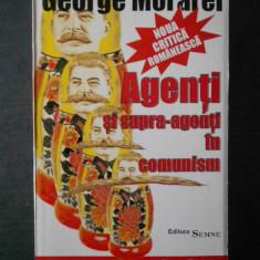 George Morarel - Agenti si supra-agenti in comunism