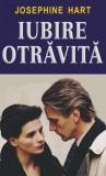 Cumpara ieftin Iubire otravita/Josephine Hart