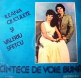 Cantece de voie buna - Ileana Ciuculete si Valeriu Sfetcu (Vinil)