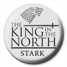 Insigna - Game of Thrones , King in the North | Pyramid International