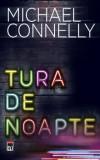 Tura de noapte/Michael Connelly