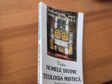 SFANTUL DIONISIE PSEUDO AREOPAGITUL, DESPRE NUMELE DIVINE. TEOLOGIA MISTICA
