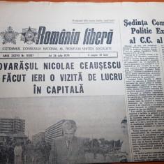 ziarul romania libera 26 iulie 1979-vizita de lucru a lui ceausescu in bucuresti