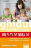 Ghidul parintilor. Un elev de nota 10 | Madeleine Deny, Corint