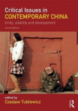 Critical Issues in Contemporary China: Unity, Stability and Development