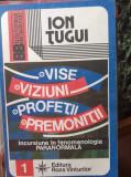 Vise, viziuni, profetii, premonitii – Ion Tugui