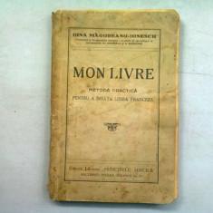 MON LIVRE. METODA PRACTICA PENTRU A INVATA LIMBA FRANCEZA - GINA MAGUREANU IONESCU (DEDICATIE)