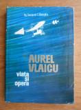 Constantin C. Gheorghiu - Aurel Vlaicu. Viața și opera