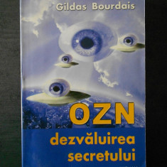 GILDAS BOURDAIS - OZN DEZVALUIREA SECRETULUI
