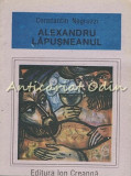Cumpara ieftin Alexandru Lapusneanul - Constantin Negruzzi