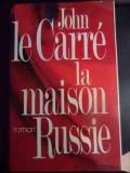 La Maison Russie - John Le Carre ,541094