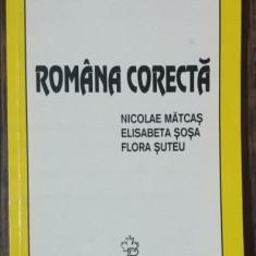 ROMANA CORECTA - NICOLAE MATCAS /ELISABETA SOSA/FLORA SUTEU