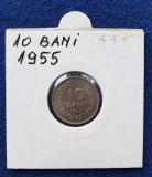 Moneda Republica Populara Romana 10 Bani 1955 - piesa superba stare foarte buna