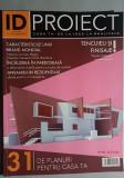Revista ID PROIECT  nr 13 din 2007 * 31 de proiecte pentru casa ta!
