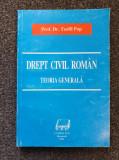 DREPT CIVIL ROMAN. TEORIA GENERALA - Teofil Pop