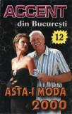 Caseta audio Accent din București – 12 Asta-i Moda 2000, originala
